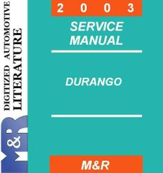 2003 Dodge Durango Original Service Manual  If you are not sure about the production year of DOWNLOAD