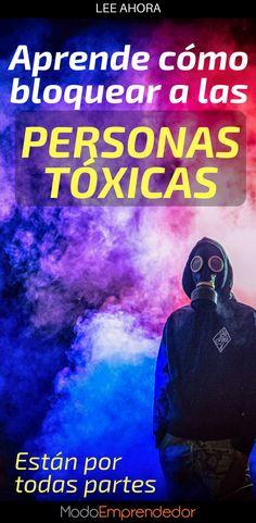 Las personas exitosas aprenden a no dejarse afectar de las personas negativas, sin embargo, las personas tóxicas pueden ser amigos y familiares.