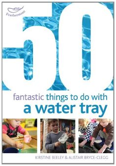Packed full of inspiring activities which re-invigorate and extend traditional areas of early years provision, 50 Fantastic Things to do with a water tray, Rainy Day Activities, Kindergarten Activities, Science Activities, Educational Activities, Water Tray, Sand And Water, Play Based Learning, Fun Learning, Nursery Water