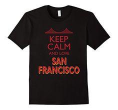 Men's Keep Calm And Love San Francisco T-shirt 2XL Black ... https://www.amazon.com/dp/B01LI30V5G/ref=cm_sw_r_pi_dp_x_z5jZxbYSFX6J3