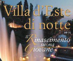 TIVOLI - VILLA D'ESTE DI NOTTE Aperture straordinarie notturne della villa e del giardino