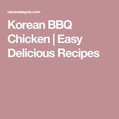 Korean BBQ Chicken | Easy Delicious Recipes