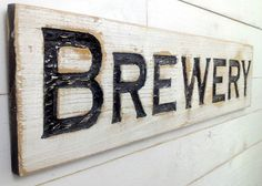 Brewery Sign Horizontal - Carved in a Cypress Board Rustic Distressed Shop Advertisement Bar Tap House Beer Restaurant Cafe Wooden Wood by AmericanaSigns on Etsy https://www.etsy.com/listing/247729121/brewery-sign-horizontal-carved-in-a