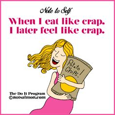 Note to self: When I eat like crap, I later feel like crap. Click image to get tools to stop emotional & binge eating. @notsalmon