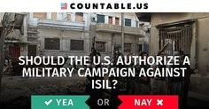 Should The U.S. Authorize A Military Campaign Against ISIL? #EmergencyManagement #Defense #Government #ISIL #Press #FederalAgencies #HumanitarianAid #MiddleEast #InternationalIntervention #InternationalTradesAndAffairs #War #Military #Politics #Countable