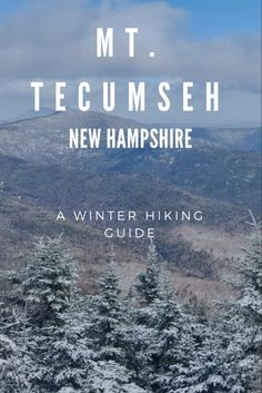 A guide to winter hiking Mt. Tecumseh in New Hampshire Winter Hiking, Winter Travel, Hiking Guide, The Mountains Are Calling, Best Hikes, Day Hike, New Hampshire, The Great Outdoors, New England