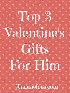 Valentines Gifts For Him: Top Three Gifts To Make Him Smile This Valentines Day