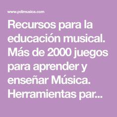 Recursos para la educación musical. Más de 2000 juegos para aprender y enseñar Música. Herramientas para profesores de Música