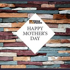 Happy Mother's Day from Viking Pavers!