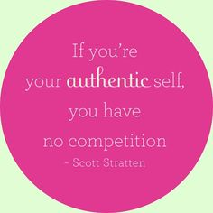 Stop being competitive.. just be yourself