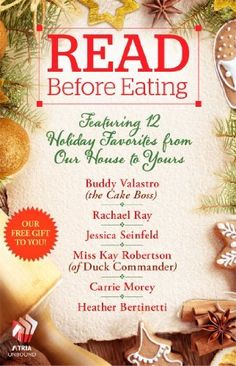 Read Before Eating: Featuring 12 Holiday Favorites from Our Home to Yours by Heather Bertinetti, http://www.amazon.com/dp/B00FU8PBGA/ref=cm_sw_r_pi_dp_Mchotb0M6SWF1