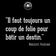 Ravageurs are a little bit mad. | Marguerite Yourcenar