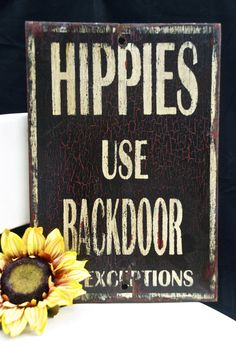I love this because nobody uses my front door ever. Every one that comes here is pretty much a Hippie anyway so it wouldn't be mean.
