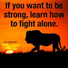 If you want to be strong, learn how to fight alone. Motivational Pictures, Inspirational Quotes, I Am A Warrior, Biker Quotes, Fight Alone, Fitness Motivation Pictures, Workout Motivation, Simple Reminders, Quote Posters