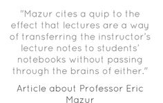 Quote from a Harvard Magazine article about Professor Eric Mazur