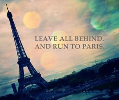 run to Paris with someone who's a romantic - you'll have the most amazing time…
