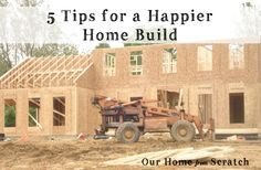 5 great #tips for anew construction home build.  #house #home