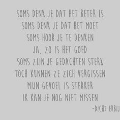 Gedicht Soms, Dicht Erbij My Life Quotes, This Is Us Quotes, Some Quotes, Dutch Quotes, One Liner, Just Friends, Messages, Quote Prints, Wise Words