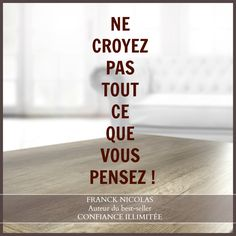 Croyances Positive Attitude, Positive Thoughts, Jolie Phrase, Bien Dit, Words Quotes, Sayings, Expressions, Type 1, Proverbs