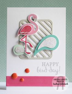 Card by Heather Pulvirenti. Reverse Confetti stamp set: Fabulous Flamingo. Confetti Cuts: Fabulous Flamingo, Pretty Panels Diagonal Stripe and Perfectly Paisley. Birthday card. Friendship card. Flamingos.
