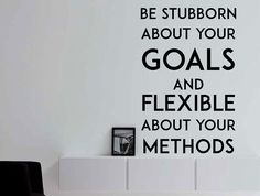 "Motivational Inspiring Quote Wall Decal ""Be Stubborn About Your Goals, and Flexible About Your Methods"" 17x27 Inches"