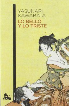 Lo bello y lo triste / Yasunari Kawabata ; traducción de Nélida M. de Machain