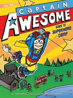Captain Awsome #14, Captain Awesome Goes to Superhero Camp ~ By: Stan Kirby