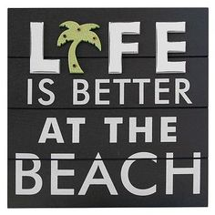 """Life is Better at the Beach"" .. I'll never argue about this statement!"
