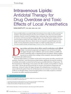 CE article: Intravenous lipid emulsion is an accepted therapy for the treatment of severe cardiac toxic effects caused by local anesthetics. Intravenous lipids are relatively safe, widely available, and easy to administer, and many published case reports document their dramatic effectiveness. #CE #Nursing