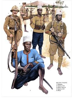 Belgian Troops in East Africa, 1914-18: 1: Capitaine; 2: Caporal, 1914; 3: Askari, 1915-16; 4: Caporal, 1917; 5: Officer