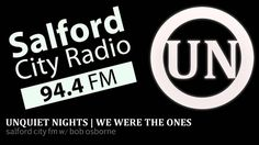 "Salford City FM   ""We Were The Ones"" by Unquiet Nights (08/10/2012)"