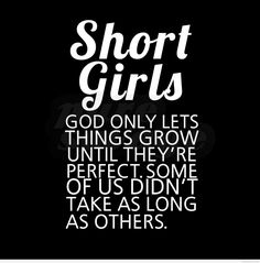 New quotes short girls funny life ideas Short People Quotes, Short Girl Quotes, Short People Problems, Short Girl Problems, Short Funny Quotes, Super Funny Quotes, Boyfriend Quotes Short, Short People Humor, Awesome Quotes