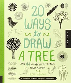 20 Ways to Draw a Tree and 44 Other Nifty Things from Nature: A Sketchbook for Artists, Designers, and Doodlers by Eloise Renouf http://www.amazon.com/dp/1592538371/ref=cm_sw_r_pi_dp_OwYvwb0QY78QR