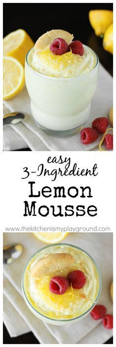 Easy 3-Ingredient Lemon Mousse ~ creamy comfort, easy as can be!   www.thekitchenismyplayground.com