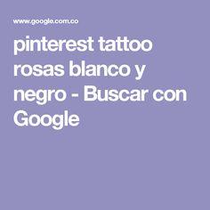 pinterest tattoo rosas blanco y negro - Buscar con Google