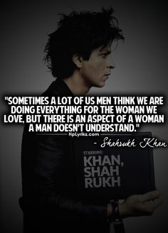 Shah Rukh Khan  thinks like thatl