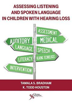 Good tool for helping students with hearing loss gain spoken language. Assessing Listening and Spoken Language in Children with Hearing Loss