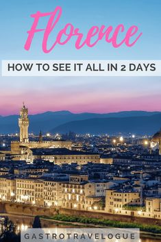 Guide to see Florence in a weekend