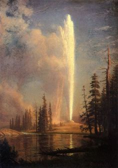 Painting by Albert Bierstadt: Yellowstone National Park, Old Faithful (1881)