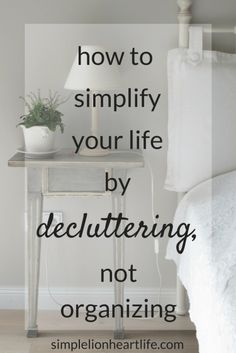 How to simplify your life by decluttering, not organizing #declutter #organizing #simplify #decluttering #minimalism