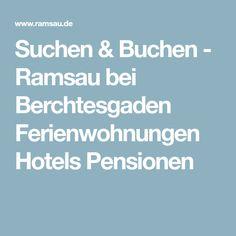 Suchen & Buchen - Ramsau bei Berchtesgaden Ferienwohnungen Hotels Pensionen