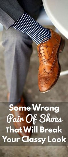 Some Wrong Pair Of Shoes That Will Break Your Classy Look Mens Fashion Blog, Latest Mens Fashion, Fashion Tips, Fashion 2020, Fashion Trends, Daily Fashion, Fashion Styles, Fashion Photo, Women's Fashion