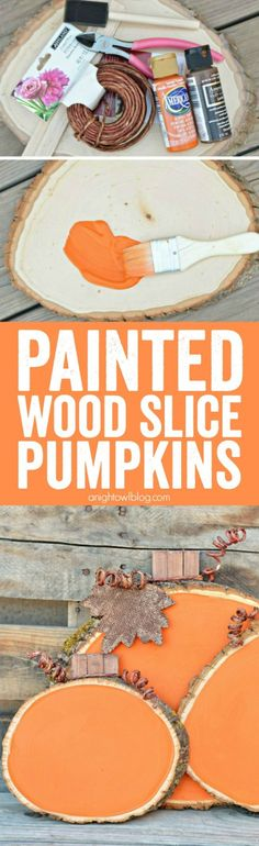 Add some color and whimsy to your Fall Decor with these easy and adorable Painted Wood Slice Pumpkins!