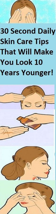 Check out these amazing  30 Second Daily Skin Care Tips That Will Make You Look 10 Years Younger