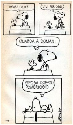 istruzioni per la Learn from yesterday, live for today, look to tomorrow, have a snooze this afternoon Peanuts Quotes, Snoopy Quotes, Snoopy Comics, Funny Comics, Italian Memes, Italian Phrases, Feelings Words, Snoopy Love, Word Pictures