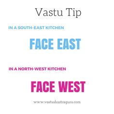 As per vastu shastra, one must face towards East in a kitchen that's in SE and towards West in a NW kitchen. More kitchen related vastu tips @ http://www.vastushastraguru.com/kitchen-vastu-tips/  #Vastu, #VastuShastra, #VastuForKitchen, #KitchenVastuTips, #Vaastu, #Vasthu