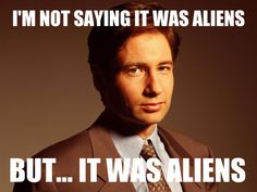 The Truth Is Out There  See More Funny Pics/Gifs/Videos at killthehydra.com