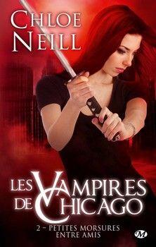 Les Vampires de Chicago, T2 : Petites morsures entre amis (Chloe Neill)