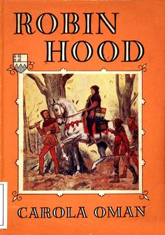 "Robin Hood (Personaje de ficción). 	Robin Hood : the prince of outlaws a tale of the fourteenth century from the ""Lytell Geste"" / by Carola Oman ; illustrated with line drawings and 8 colour plates by S. Van Abbé (1952)."