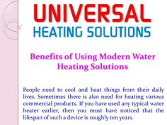 People need to cool and heat things from their daily lives. Sometimes there is also need for heating various commercial products. If you have used any typical water heater earlier, then you must have noticed that the lifespan of such a device is roughly ten years. \n